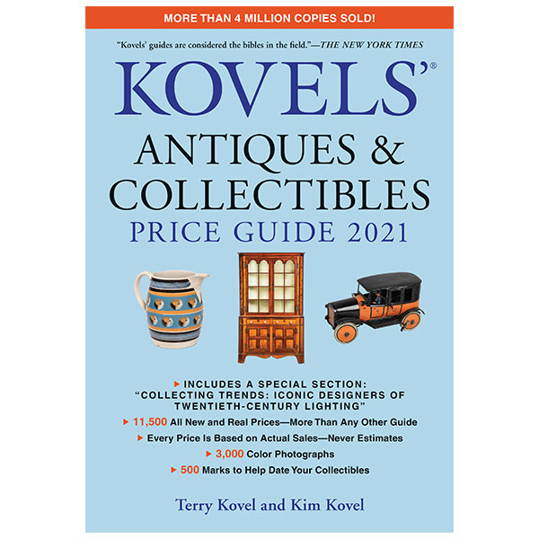 Kovels Antiques Collectibles Price Guide 2021