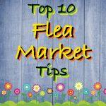 top ten flea market tips